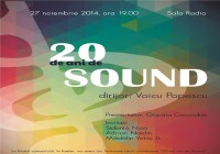 20 ani de SOUND (Bucuresti, 27 noiembrie, 2014)